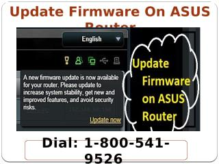 Update Firmware On ASUS Router 1-800-541-9526.pptx