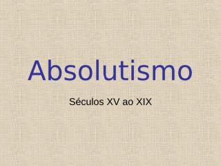 absolutismo francês e inglês.ppt