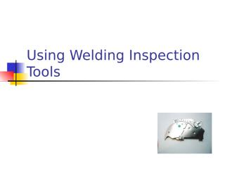 Using Welding Inspection Tools.ppt